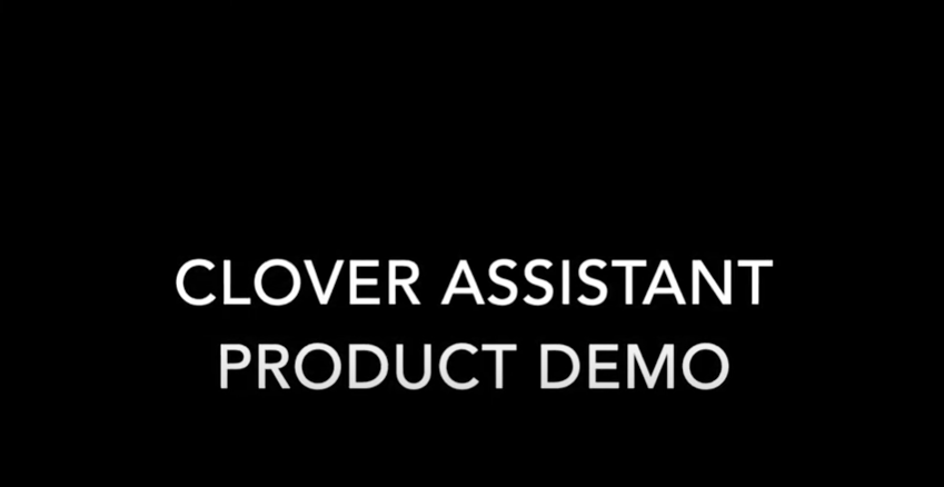 Clover Assistant Product Demo