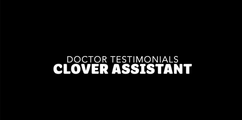 Clover Assistant Doctor Testimonial